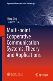 Multi-point Cooperative Communication Systems: Theory and Applications ebook by Ming Ding,Hanwen Luo
