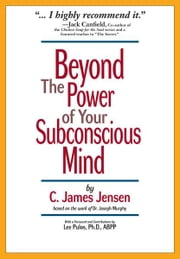 Beyond the Power of Your Subconscious Mind ebook by Jensen, C. James