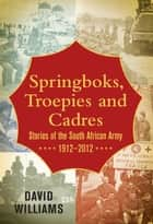 Springboks, Troepies and Cadres ebook by David Williams