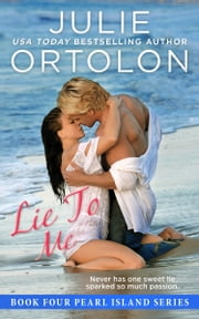 Lie to Me ebook by Julie Ortolon