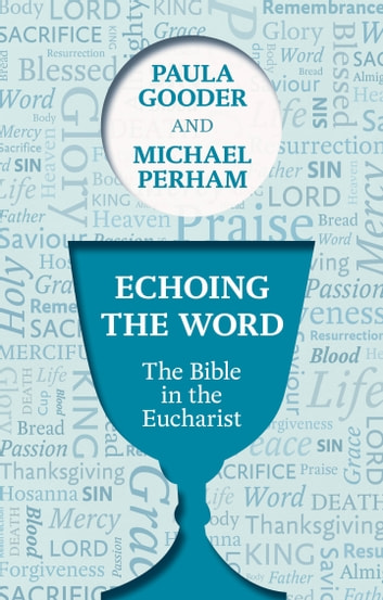 Echoing the Word - The Bible in the Eucharist ebook by Paula Gooder