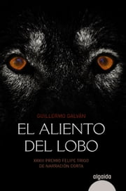 El aliento del lobo ebook by Guillermo Galván