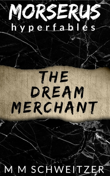 The Dream Merchant eBook by M M Schweitzer