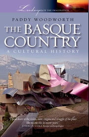 The Basque Country - A Cultural History ebook by Paddy Woodworth