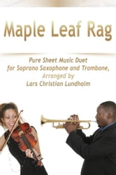Maple Leaf Rag Pure Sheet Music Duet for Soprano Saxophone and Trombone, Arranged by Lars Christian Lundholm ebook by Pure Sheet Music