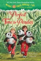 A Perfect Time for Pandas ebook by Mary Pope Osborne,Sal Murdocca