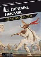 Le Capitaine Fracasse ebook by Gautier, Théophile