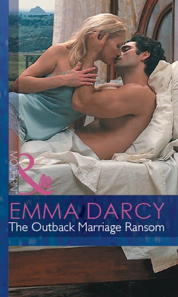 The Outback Marriage Ransom (Mills & Boon Modern) (Outback Knights, Book 1) ebook by Emma Darcy