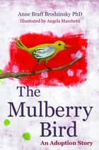 The Mulberry Bird - An Adoption Story ebook by Anne Braff Brodzinsky