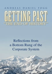 "Getting Past ""The End of History"" ebook by Andreas Daniel Fogg"