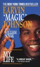 "My Life ebook by Earvin ""Magic"" Johnson"