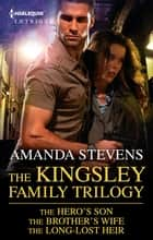 Amanda Stevens - Kingsley Family Trilogy - 3 Book Box Set ebook by Amanda Stevens