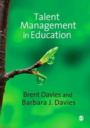 Talent Management in Education ebook by Brent Davies,Dr Barbara J Davies