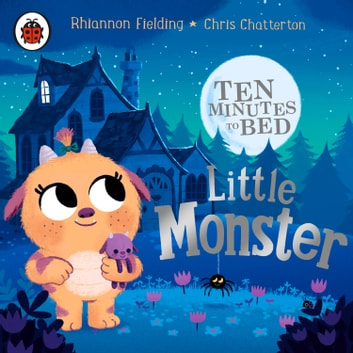 Ten Minutes to Bed: Little Monster audiobook by Rhiannon Fielding