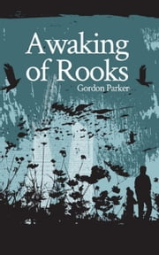 A Waking of Rooks ebook by Gordon Parker