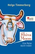 Shiva Moon - Eine Reise durch Indien ebook by Helge Timmerberg