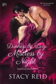 Duchess by Day, Mistress by Night ebook by Stacy Reid
