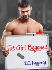 Fat Girl Begone ebook by D.E. Haggerty