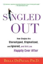 Singled Out ebook by Bella DePaulo