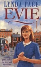 Evie - A young womans search for love and adventure ebook by Lynda Page