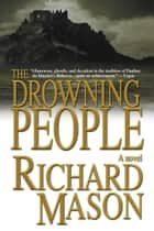 The Drowning People ebook by Richard Mason