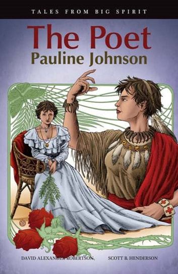 The Poet - Pauline Johnson ebook by David Alexander Robertson