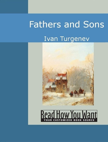 fathers and sons by ivan turgenev Fathers and sons by ivan turgenev (1861) dedicated to the memory of vissarion grigor'evich belinsky---copytext: fathers and children, translated from.