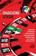 Eradicating Ecocide ebook by Polly Higgins