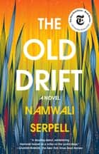 The Old Drift - A Novel ebook by Namwali Serpell