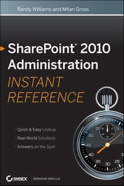 SharePoint 2010 Administration Instant Reference ebook by Randy Williams,Milan Gross