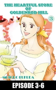 THE HEARTFUL STORE OF GOLDENROD HILL - Episode 3-6 ebook by Motoko Fukuda