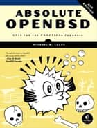 Absolute OpenBSD, 2nd Edition ebook by Lucas, Michael W.