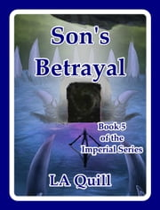 Son's Betrayal (The Imperial Series) ebook by LA Quill