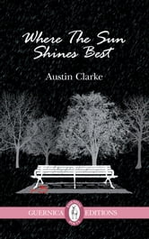 Where The Sun Shines Best ebook by Austin Clarke