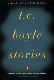 T.C. Boyle Stories ebook by T.C. Boyle