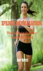 Sprints And Marathons: What You Need to Know About Stamina and Running ebook by