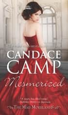 Mesmerized - A Historical Romance ebook by Candace Camp