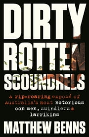 Dirty Rotten Scoundrels ebook by Matthew Benns