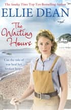 The Waiting Hours - Cliffehaven 13 ebook by Ellie Dean