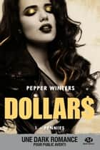 Pennies - Dollars, T1 ebook by Suzy Borello, Pepper Winters