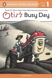 Otis's Busy Day ebook by Loren Long,Loren Long,Bernard Clark