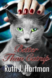 Better Than Catnip ebook by Ruth J. Hartman