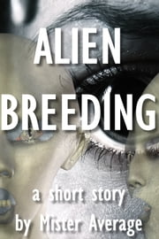 Alien Breeding ebook by Mister Average