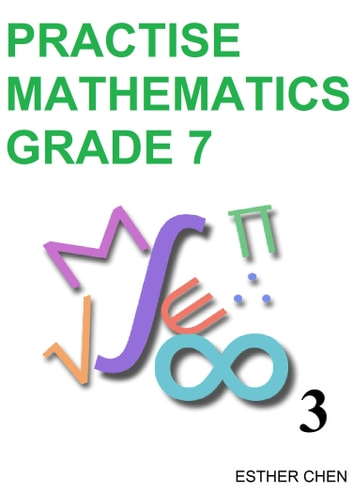Practise Mathematics: Grade 7 Book 3 ebook by Esther Chen