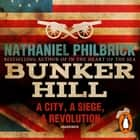 Bunker Hill - A City, a Siege, a Revolution audiobook by Nathaniel Philbrick