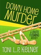 Down Home Murder ebook by Toni L. P. Kelner