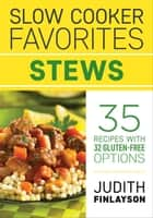 Slow Cooker Favorites: Stews ebook by Judith Finlayson