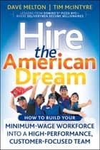 Hire the American Dream ebook by Dave Melton,Tim McIntyre