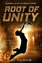 Root of Unity ebook by SL Huang
