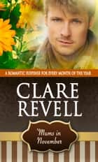 'Mums in November - A Romantic Suspense for Every Month of the Year eBook by Clare Revell